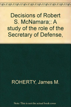 Decisions of Robert McNamara (Roherty)